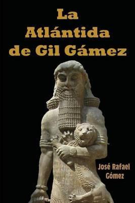 La Atlantida de Gil Gamez