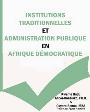 Institutions Traditionnelles Et Administration Publique En Afrique Democratique