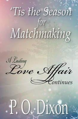 'Tis the Season for Matchmaking: A Lasting Love Affair Continues