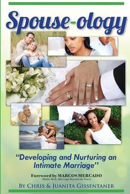 Spouse-Ology: Developing and Nurturing an Intimate Marriage
