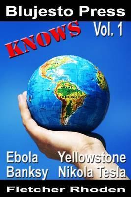 Blujesto Press Knows Vol. 1: Ebola, Banksy, Yellowstone, Nikola Tesla