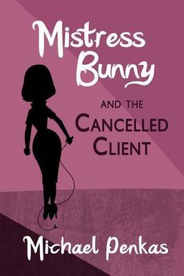 Mistress Bunny and the Cancelled Client