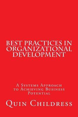 Best Practices in Organizational Development: A Systems Approach to Achieving Business Potential