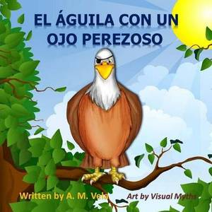 El Aguila Con Un Ojo Perezoso