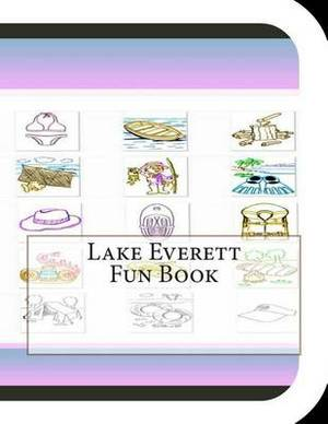 Lake Everett Fun Book: A Fun and Educational Book about Lake Everett