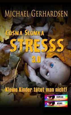 Cosma Slomka - Stresss 3.0: Kleine Kinder Totet Man Nicht!