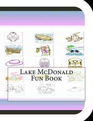 Lake McDonald Fun Book: A Fun and Educational Book about Lake McDonald