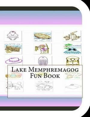 Lake Memphremagog Fun Book: A Fun and Educational Book about Lake Memphremagog