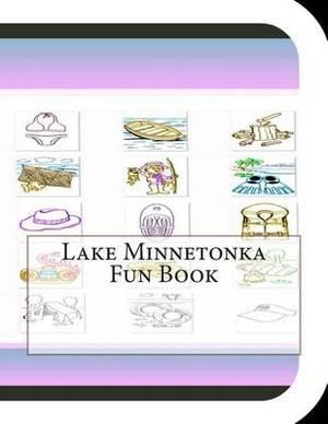Lake Minnetonka Fun Book: A Fun and Educational Book about Lake Minnetonka