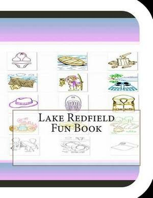 Lake Redfield Fun Book: A Fun and Educational Book about Lake Redfield