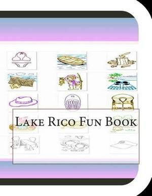 Lake Rico Fun Book: A Fun and Educational Book about Lake Rico