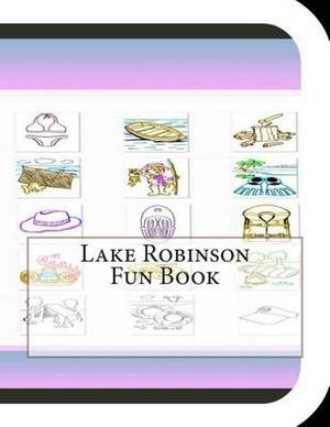 Lake Robinson Fun Book: A Fun and Educational Book about Lake Robinson
