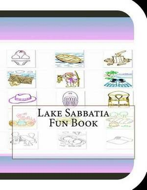 Lake Sabbatia Fun Book: A Fun and Educational Book about Lake Sabbatia