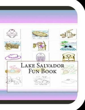 Lake Salvador Fun Book: A Fun and Educational Book about Lake Salvador