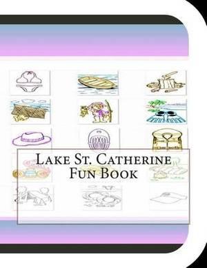Lake St. Catherine Fun Book: A Fun and Educational Book about Lake St. Catherine