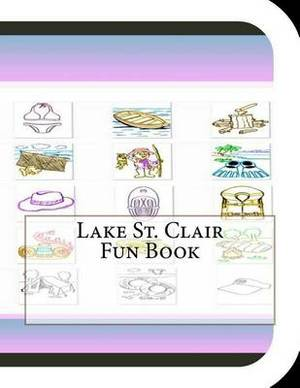 Lake St. Clair Fun Book: A Fun and Educational Book about Lake St. Clair