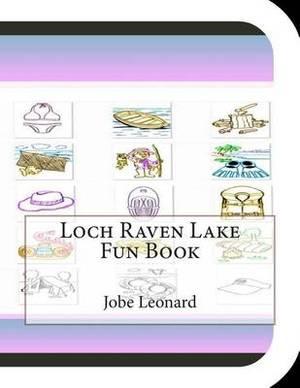 Loch Raven Lake Fun Book: A Fun and Educational Book about Loch Raven Lake