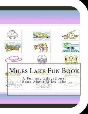 Miles Lake Fun Book: A Fun and Educational Book about Miles Lake
