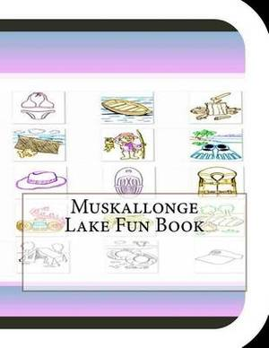 Muskallonge Lake Fun Book: A Fun and Educational Book about Muskallonge Lake