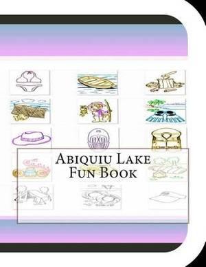 Abiquiu Lake Fun Book: A Fun and Educational Book about Abiquiu Lake