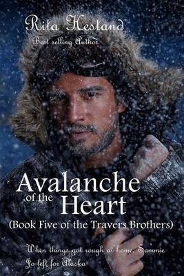 Avalanche of the Heart (Book Five of the Travers Brothers)