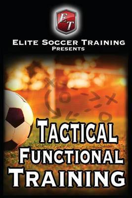 Tactical Functional Training: Elite Soccer Training