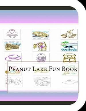 Peanut Lake Fun Book: A Fun and Educational Book about Peanut Lake