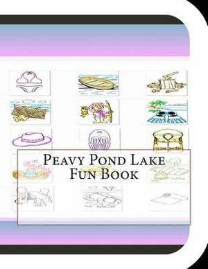 Peavy Pond Lake Fun Book: A Fun and Educational Book about Peavy Pond Lake