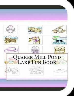 Quaker Mill Pond Lake Fun Book: A Fun and Educational Book about Quaker Mill Pond Lake