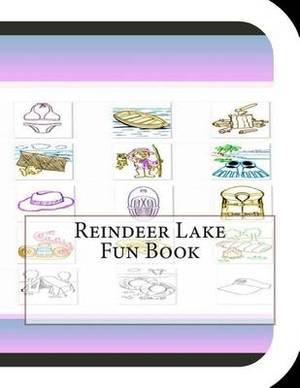 Reindeer Lake Fun Book: A Fun and Educational Book about Reindeer Lake
