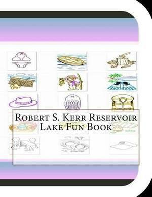 Robert S. Kerr Reservoir Lake Fun Book: A Fun and Educational Book about Robert S. Kerr Lake
