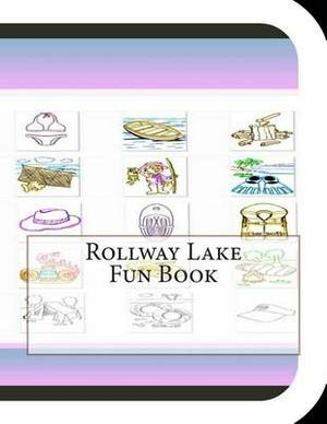 Rollway Lake Fun Book: A Fun and Educational Book about Rollway Lake