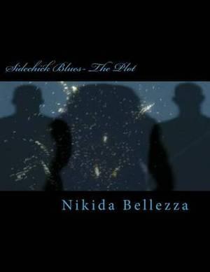 Sidechick Blues: The Plot