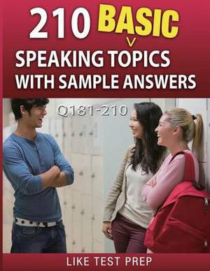 210 Basic Speaking Topics with Sample Answers Q181-210: 240 Basic Speaking Topics 30 Day Pack 3