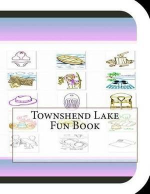 Townshend Lake Fun Book: A Fun and Educational Book about Townshend Lake