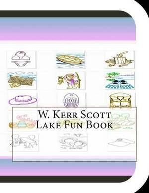 W. Kerr Scott Lake Fun Book: A Fun and Educational Book about W. Kerr Scott Lake