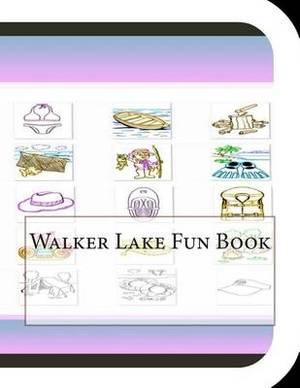 Walker Lake Fun Book: A Fun and Educational Book about Walker Lake