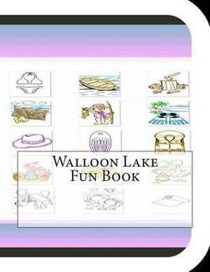 Walloon Lake Fun Book: A Fun and Educational Book about Walloon Lake
