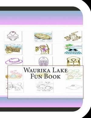 Waurika Lake Fun Book: A Fun and Educational Book about Waurika Lake