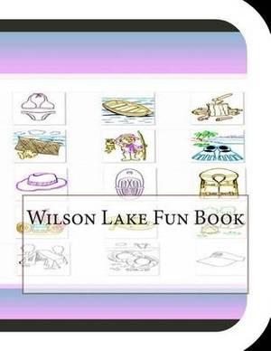 Wilson Lake Fun Book: A Fun and Educational Book about Wilson Lake