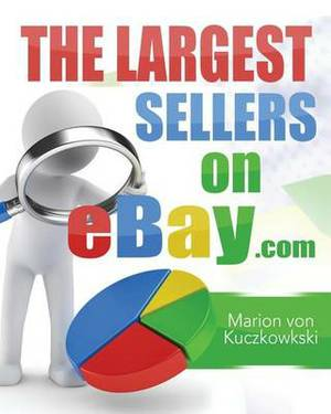 The Largest Sellers on Ebay.com: Figures - Data - Facts