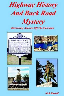 Highway History and Back Road Mystery: Discovering America Off the Interstates