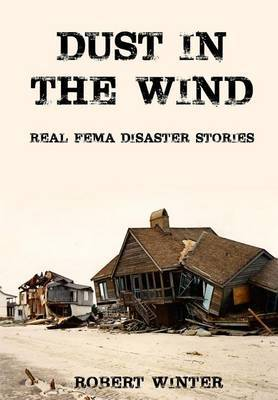 Dust in the Wind / Real Fema Disaster Stories