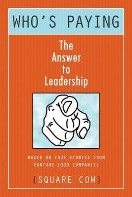 Who's Paying? the Answer to Leadership