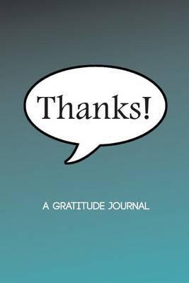 Thanks!: A Gratitude Journal