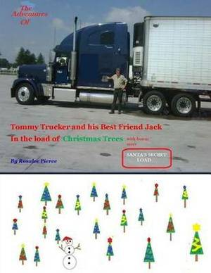 The Adventures of Tommy Trucker and His Best Friend Jack: In the Load of Christmas Trees with Bonus Story Santa's Secret Load
