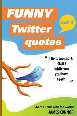 Funny Twitter Quotes: Volume 1: Share a Smile with the World!
