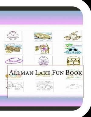 Allman Lake Fun Book: A Fun and Educational Book about Allman Lake
