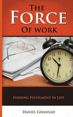 The Force of Work: Finding Fulfilment in Life