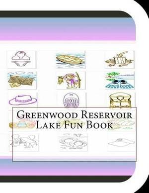 Greenwood Reservoir Lake Fun Book: A Fun and Educational Book on Greenwood Lake